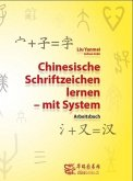 Chinesische Schriftzeichen lernen - mit System - Arbeitsbuch