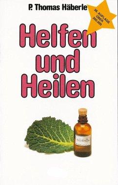Helfen und Heilen (eBook, ePUB) - Häberle, Thomas