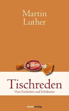 Tischreden (eBook, ePUB) - Luther, Martin