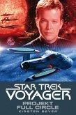 Projekt Full Circle / Star Trek Voyager Bd.5 (eBook, ePUB)