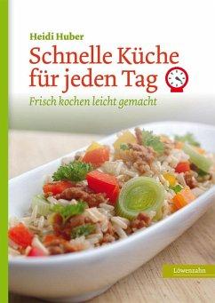 Schnelle Küche für jeden Tag (eBook, ePUB) - Huber, Heidi