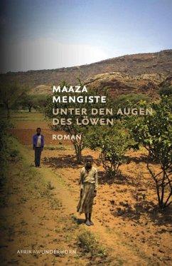 Unter den Augen des Löwen (eBook, ePUB) - Mengiste, Maaza