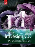 Adobe InDesign CC - der offizielle Einsteigerkurs (eBook, ePUB)