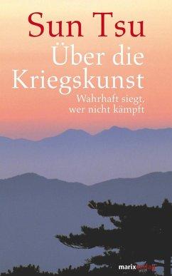 Über die Kriegskunst (eBook, ePUB) - Tsu, Sun