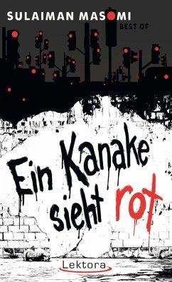 Ein Kanake sieht rot (eBook, ePUB) - Masomi, Sulaiman