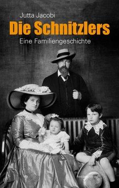 Die Schnitzlers (eBook, ePUB) - Jacobi, Jutta