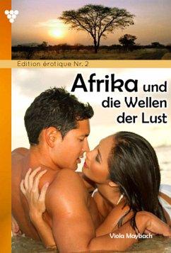 Edition érotique 2 - Afrika und die Wellen der Lust - Erotik (eBook, ePUB)