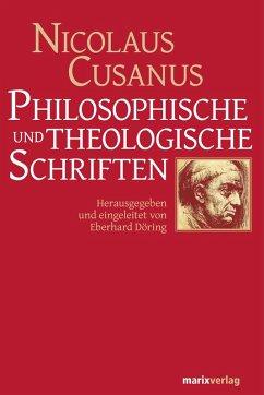 Philosophische und theologische Schriften (eBook, ePUB) - Cusanus, Nicolaus