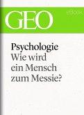 Psychologie: Wie wird ein Mensch zum Messie? (GEO eBook Single) (eBook, ePUB)