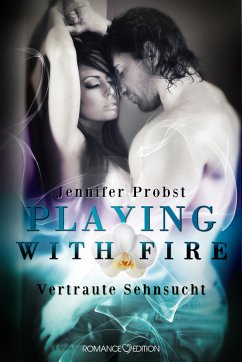 Vertraute Sehnsucht / Playing with Fire Bd.2 (eBook, ePUB)