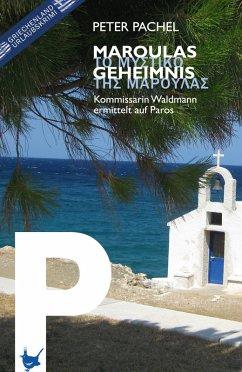 Maroulas Geheimnis / Kommissarin Waldmann Bd.1 (eBook, ePUB) - Pachel, Peter