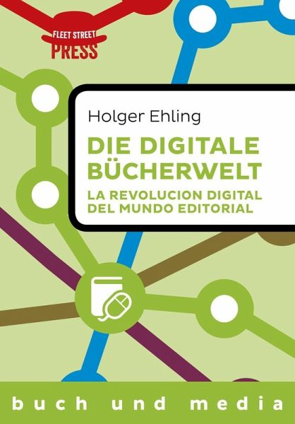 Die digitale Bücherwelt / La revolución digital del mundo editorial (eBook, ePUB) - Holger Ehling