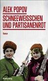 Schneeweißchen und Partisanenrot (eBook, ePUB)
