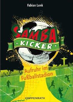 Aufruhr im Fu?ballstadion / Samba-Kicker Bd.1