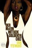 Der Mann mit dem goldenen Colt / James Bond Bd.13 (eBook, ePUB)