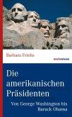 Die amerikanischen Präsidenten (eBook, ePUB)