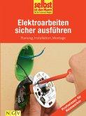 Elektroarbeiten sicher ausführen - Profiwissen für Heimwerker (eBook, ePUB)