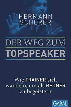 Der Weg zum Topspeaker (eBook, ePUB) - Scherer, Hermann