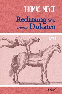 Rechnung über meine Dukaten (eBook, ePUB) - Meyer, Thomas