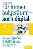 Für immer aufgeräumt - auch digital (eBook, ePUB)