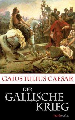 Der Gallische Krieg (eBook, ePUB) - Caesar, Gaius Iulius