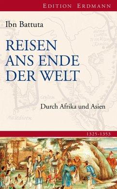 Reisen ans Ende der Welt (eBook, ePUB) - Battuta, Ibn