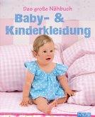 Das große Nähbuch - Baby - & Kinderkleidung (eBook, ePUB)