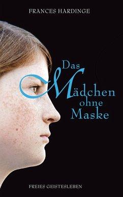 Das Mädchen ohne Maske (eBook, ePUB) - Hardinge, Frances