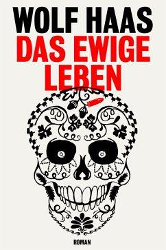 Das ewige Leben / Brenner Bd.6 (eBook, ePUB) - Wolf Haas