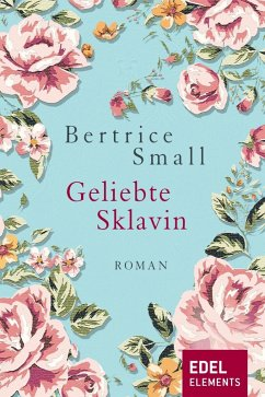 Geliebte Sklavin (eBook, ePUB) - Small, Bertrice