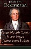 Gespräche mit Goethe in den letzten Jahren seines Lebens (Vollständige Ausgabe) (eBook, ePUB)