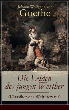 Die Leiden des jungen Werther (Klassiker der Weltliteratur) (eBook, ePUB) - Goethe, Johann Wolfgang von
