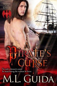 A Pirate's Curse (Legends of the Soaring Phoenix, #1) (eBook, ePUB) - Guida, M.L.