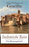 Italienische Reise (Ein Reisetagebuch) (eBook, ePUB)