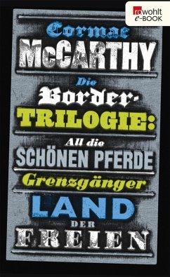 Die Border-Trilogie / Border-Trilogie Bd.1-3 (eBook, ePUB) - McCarthy, Cormac