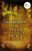Die Treue in den Zeiten der Pest / Die Tempelritter-Saga Bd.12 (eBook, ePUB)