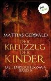 Der Kreuzzug der Kinder / Die Tempelritter-Saga Bd.9 (eBook, ePUB)