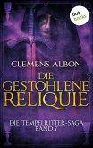 Die gestohlene Reliquie / Die Tempelritter-Saga Bd.7 (eBook, ePUB)