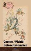 Gnome, Wichtel, Heinzelmännchen (eBook, ePUB)