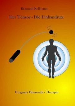 Der Tensor - Die Einhandrute (eBook, ePUB)