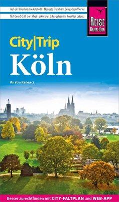 Reise Know-How CityTrip Köln (eBook, PDF) - Kabasci, Kirstin