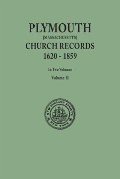 Plymouth Church Records, 1620-1859 [Massachusetts]. In Two Volumes. Volume II