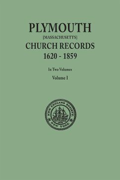 Plymouth Church Records, 1620-1859 [Massachusetts]. In Two Volumes. Volume I