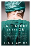 Last Night in the OR: A Transplant Surgeon's Odyssey