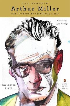 The Penguin Arthur Miller: Collected Plays (Penguin Classics Deluxe Edition) - Miller, Arthur