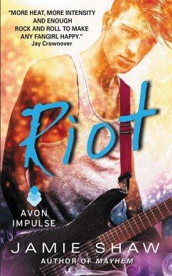 Riot: Mayhem Series #2 - Shaw, Jamie
