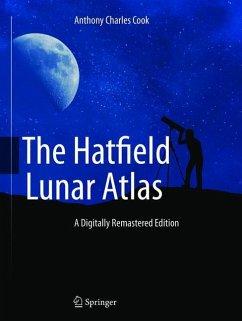 The Hatfield Lunar Atlas - Cook, Anthony
