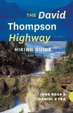 The David Thompson Highway Hiking Guide - Ross, Jane; Kyba, Daniel