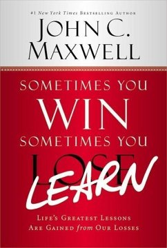 Sometimes You Win--Sometimes You Learn: Life´s ...