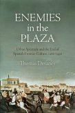 Enemies in the Plaza: Urban Spectacle and the End of Spanish Frontier Culture, 1460-1492